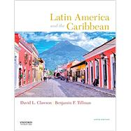 Latin America and the Caribbean by Clawson, David L.; Tillman, Benjamin F., 9780190497828