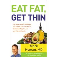 Eat Fat, Get Thin by Hyman, Mark, 9780316387828