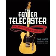 The Fender Telecaster by Hunter, Dave; Johnson, Wilko; Volkaert, Redd (AFT), 9780760347829