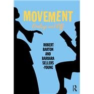 Movement: Onstage and Off by Barton,Robert, 9781138907829