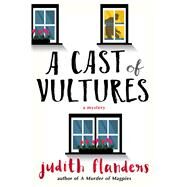 A Cast of Vultures by Flanders, Judith, 9781250087829