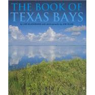 The Book of Texas Bays by Blackburn, James B.; Olive, Jim, 9781603447829