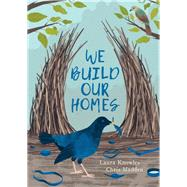 We Build Our Homes by Knowles, Laura; Madden, Chris, 9781910277829