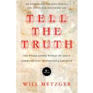 Tell the Truth by Metzger, Will, 9780830837830