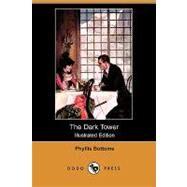 The Dark Tower by Bottome, Phyllis; Soper, J. H. Gardner, 9781409917830