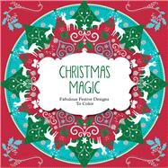 Christmas Magic: Fabulous Festive Designs to Color by arsEdition, 9781438007830