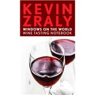 Kevin Zraly Windows on the World Wine Tasting Notebook by Zraly, Kevin, 9781454917830