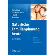 Naturliche Familienplanung Heute by Raith-paula, Elisabeth; Frank-Herrmann, Petra; Freundl, Gunter; Strowitzki, Thomas; Sottong, Ursula (CON), 9783642297830