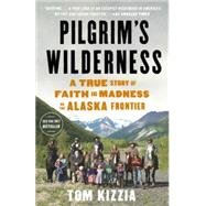 Pilgrim's Wilderness by KIZZIA, TOM, 9780307587831