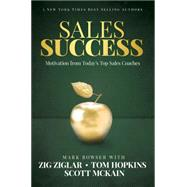 Sales Success by Bowser, Mark; Ziglar, Zig (CON); Hopkins, Tom (CON), 9781613397831