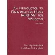 An Introduction to Data Analysis Using  Minitab for Windows by McLaughlin, Kathleen; Wakefield, Dorothy, 9780131497832