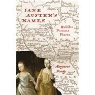 Jane Austen's Names: Riddles, Persons, Places by Doody, Margaret, 9780226157832