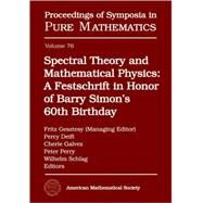Spectral Theory and Mathematical Physics : A Festschrift in Honor of Barry Simon's 60th Birthday by Gesztesy, Fritz; Deift, Percy; Galvez, Cherie; Perry, Peter; Schlag, Wilhelm, 9780821837832