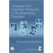 Language and Cognitive Processes in Developmental Disorders: A Special Issue of Language and Cognitive Processes by Bishop,Dorothy;Bishop,Dorothy, 9781138877832