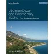 Sedimentology and Sedimentary Basins : From Turbulence to Tectonics by Leeder, Mike R., 9781405177832
