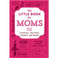 The Little Book for Moms by Adams Media, 9781440587832