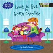 Lucky to Live in North Carolina by Jerome, Kate B., 9780738527833