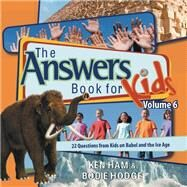The Answers Book for Kids by Ham, Ken; Hodge, Bodie, 9780890517833