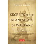 Secrets of the Japanese Art of Warfare by Cleary, Thomas, 9780804847834