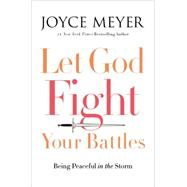 Let God Fight Your Battles by Meyer, Joyce, 9781455587834