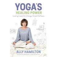 Yoga's Healing Power by Hamilton, Ally, 9780738747835
