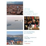 Global Forecast, 2014 by Cohen, Craig; Hicks, Kathleen; Gabel, Josiane, 9781442227835