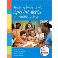 Teaching Students With Special Needs in Inclusive Settings by Smith, Tom E.; Polloway, Edward A.; Patton, James R.; Dowdy, Carol A., 9780138007836