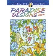 Creative Haven Paradise Designs Coloring Book by Menten, Ted, 9780486807836