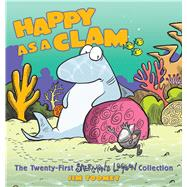 Happy as a Clam The Twenty-First Sherman's Lagoon Collection by Toomey, Jim, 9781449477837