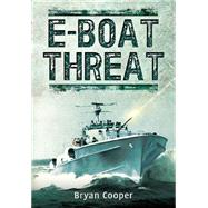 The E-Boat Threat by Cooper, Bryan, 9781473827837