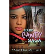Hard Candy Saga by McCall, Amaleka, 9781622867837