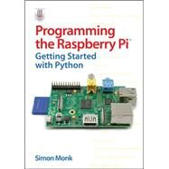 Programming the Raspberry Pi: Getting Started with Python by Monk, Simon, 9780071807838