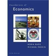 Foundations of Economics by Bade, Robin; Parkin, Michael, 9780131367838
