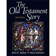 The Old Testament Story by Tullock, John; McEntire, Mark, 9780205097838