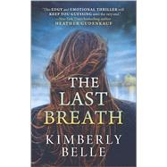 The Last Breath by Belle, Kimberly, 9780778317838