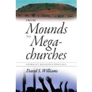 From Mounds to Megachurches by Williams, David S., 9780820337838