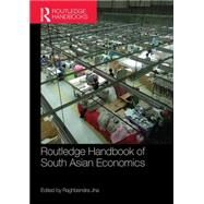 Routledge Handbook of South Asian Economics by Jha; Raghbendra, 9781138677838