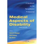 Medical Aspects of Disability: A Handbook for the Rehabilitation Professional by Flanagan, Steven R., M.D., 9780826127839