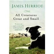 All Creatures Great and Small by Herriot, James, 9781250057839