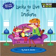 Lucky to Live in Indiana by Jerome, Kate B., 9780738527840