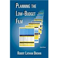 Planning the Low-budget Film by Brown, Robert Latham, 9780976817840