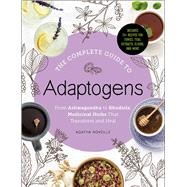 The Complete Guide to Adaptogens by Noveille, Agatha, 9781507207840