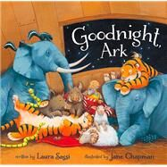 Goodnight, Ark by Sassi, Laura; Chapman, Jane, 9780310737841