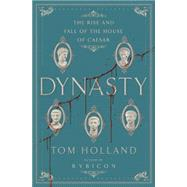 Dynasty by HOLLAND, TOM, 9780385537841