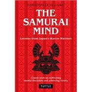 The Samurai Mind by Hellman, Christopher, 9780804847841