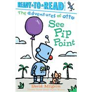 See Pip Point by Milgrim, David, 9781481467841