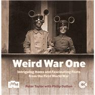 Weird War One by Taylor, Peter, 9781904897842