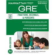 Fractions, Decimals, & Percents GRE Strategy Guide, 4th Edition by Manhattan Prep, -, 9781937707842