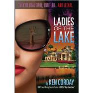 Ladies of the Lake by Corday, Ken, 9780825307843