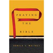 Praying the Bible by Whitney, Donald S., 9781433547843